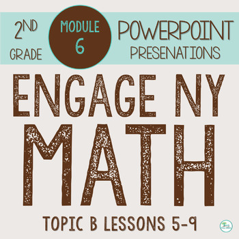 Engage NY Smart Board 2nd Grade Module 6 Topic B (Lessons 5-9) ZIP File