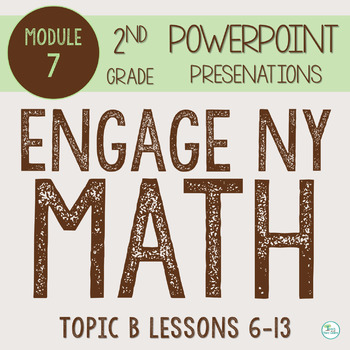 Engage NY Smart Board 2nd Grade Module 7 Topic B (Lessons