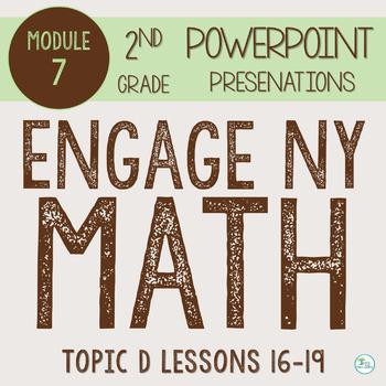 Engage NY (Eureka Math) Presentations 2nd Grade Module 7 Topic D Lessons 16-19