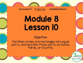 Engage NY (Eureka Math) Presentation 2nd Grade Module 8 Lesson 10