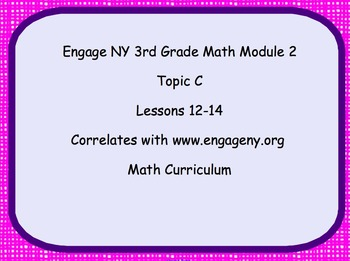 Engage NY Smart Board Lesson 3rd Grade Module 2 Topic C