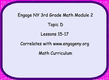 Engage NY Smart Board Lesson 3rd Grade Module 2 Topic D