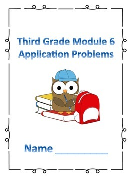 Engage NY Third Grade Module 6 Application Problems