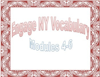 Engage NY Vocabulary Modules 4-6