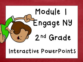 Engage NY, updated version, Second Grade, Module 1, Interactive PowerPoint