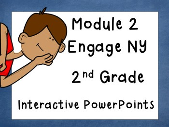 Engage NY, updated version, Second Grade, Module 2, Interactive PowerPoint