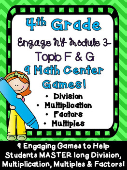 Engage New York 4th Grade Module 3 Math Center Games Topic F & G Eureka
