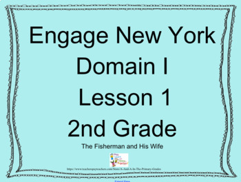 Engage New York Domain 1 Lesson 1 The Fisherman and His Wife | TpT