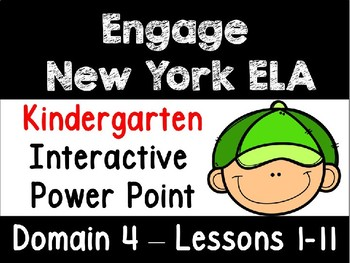 Engage New York ELA Kindergarten Domain 4 Power Point
