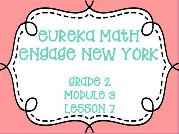 Engage New York/Eureka Math, Grade 2, Module 3, Lesson 7