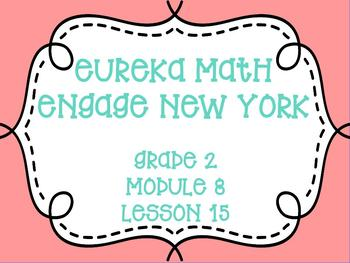 Engage New York/Eureka Math, Grade 2, Module 8, Lesson 15
