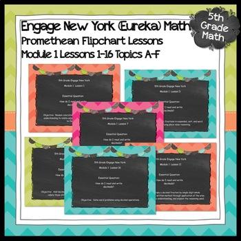 Engage New York (Eureka) Math Grade 5-Module 1 Lessons 1-16 PROMETHEAN Flipchart