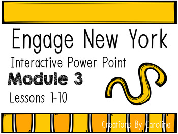 Engage New York (Eureka Math) Module 3 Interactive Power Points  Lessons 1-10