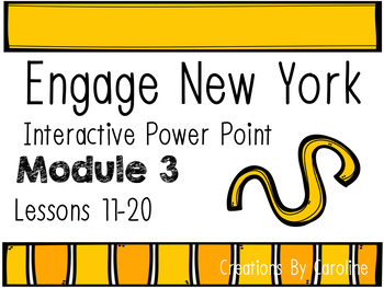 Engage New York (Eureka Math) Module 3 Interactive Power Points  Lessons 11-20