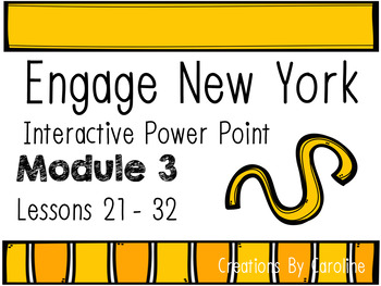 Engage New York (Eureka Math) Module 3 Interactive Power Points  Lessons 21-32