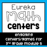 ~Eureka Math Centers~3rd Grade (Module 5)