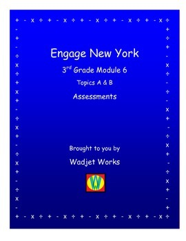 Engage New York Math Grade 3 Module 6 Assessments