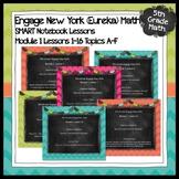 Engage New York (Eureka) Math Grade 5-MODULE 1 BUNDLE Topics A-F SMART Notebook