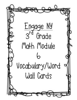 Engage New York: Math Module 6 Vocabulary