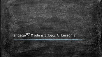 Engage New York Module 1 topic A lesson 2