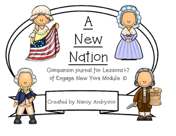 Engage New York Module 10- A New Nation (lessons 1-7) Student Book