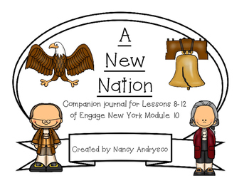 Engage New York Module 10- A New Nation (lessons 8-12) Student Book
