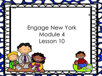Engage New York Module 4 Lesson 10