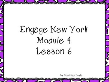 Engage New York Module 4 Lesson 6