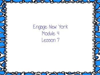 Engage New York Module 4 Lesson 7