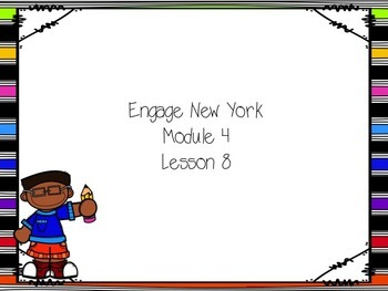 Engage New York Module 4 Lesson 8