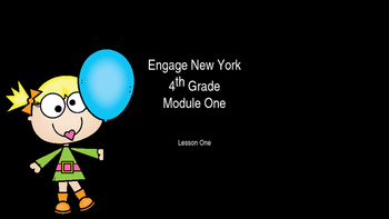 Engage New York Power Point Grade 4 Module 1 Lesson 1