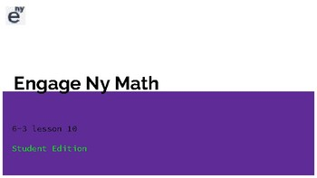 Engage Ny / Eureka Math Grade 6 Module 3 Lesson 10