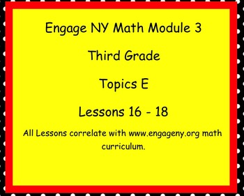 Engage Ny SMART board Third Grade Math Module 3 Topic E