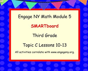 Engage Ny SMART board Third Grade Math Module 5 Topic C