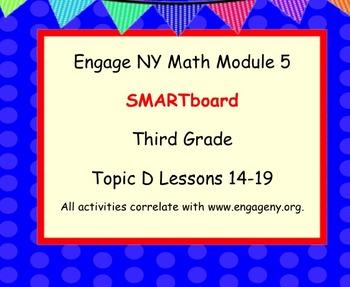 Engage Ny SMART board Third Grade Math Module 5 Topic D