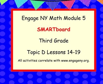 Engage Ny SMART board Third Grade Math Module 5 Topic D