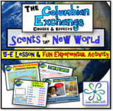 Columbian Exchange 5E Lesson & Scents of the New World Activity: Cause & Effects