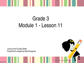 Eureka Math - 3rd Grade Module 1, Lesson 11 PowerPoint