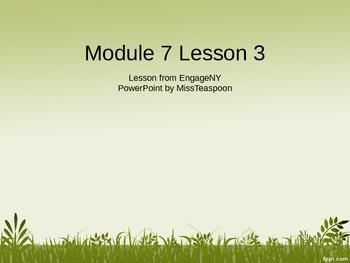 EngageNY - 3rd Grade Module 7, Lesson 3 PowerPoint