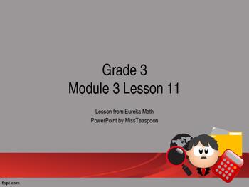 Eureka Math - 3rd Grade Module 3, Lesson 11 PowerPoint