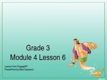 Eureka Math - 3rd Grade Module 4, Lesson 6 PowerPoint