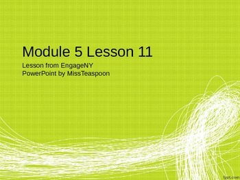 EngageNY - 3rd Grade Module 5, Lesson 11 PowerPoint