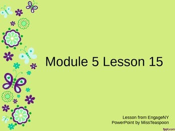 EngageNY - 3rd Grade Module 5, Lesson 15 PowerPoint