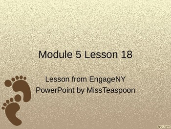 EngageNY - 3rd Grade Module 5, Lesson 18 PowerPoint