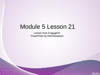 EngageNY - 3rd Grade Module 5, Lesson 21 PowerPoint