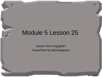 EngageNY - 3rd Grade Module 5, Lesson 25 PowerPoint