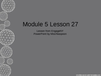EngageNY - 3rd Grade Module 5, Lesson 27 PowerPoint