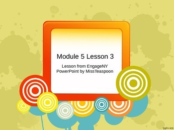 EngageNY - 3rd Grade Module 5, Lesson 3 PowerPoint
