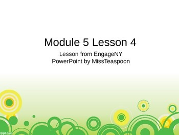 EngageNY - 3rd Grade Module 5, Lesson 4 PowerPoint