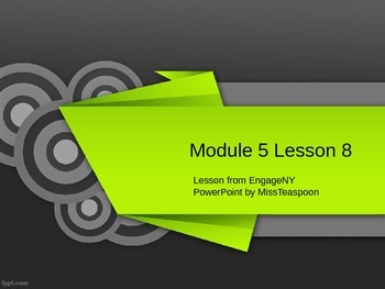 EngageNY - 3rd Grade Module 5, Lesson 8 PowerPoint
